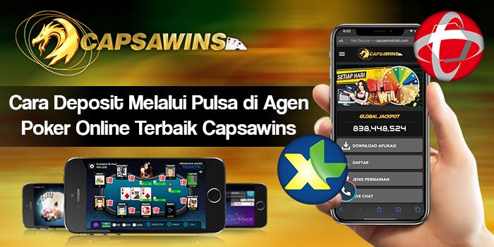 Cara Deposit Melalui Pulsa di Agen Poker Online Terbaik Capsawins