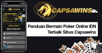Panduan Bermain Poker Online IDN Terbaik Situs Capsawins